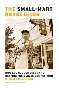 The Small-Mart Revolution: How Local Businesses Are Beating the Global Competition (Bk Currents) Cover