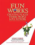 Fun Works: Creating Places Where People Love to Work Cover