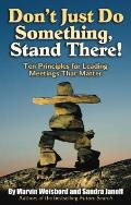 Don't Just Do Something, Stand There!: Ten Principles for Leading Meetings That Matter Cover