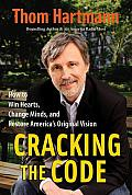 Cracking the Code: How to Win Hearts, Change Minds, and Restore America's Original Vision (BK Currents)