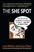 The She Spot: Why Women Are the Market for Changing the World-And How to Reach Them Cover