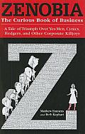 Zenobia The Curious Book of Business A Tale of Triumph Over Yes Men Cynics Hedgers & Other Corporate Killjoys