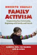 Family Activism: Empowering Your Community, Beginning with Family and Friends Cover