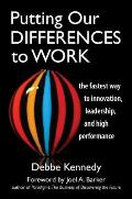 Putting Our Differences to Work The Fastest Way to Innovation Leadership & High Performance