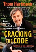 Cracking the Code How to Win Hearts Change Minds & Restore Americas Original Vision