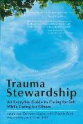 Trauma Stewardship: An Everyday Guide to Caring for Self While Caring for Others (BK Life) Cover