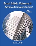 Excel 2003: Volume 2: Advanced Concepts in Excel 5th Edition