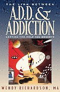 Link Between ADD & Addiction Getting the Help You Deserve