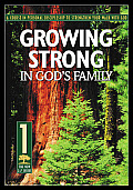 Growing Strong in Gods Family A Course in Personal Discipleship to Strengthen Your Walk with God