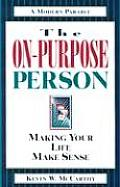 On Purpose Person Making Your Life Make