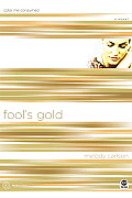 Fools Gold Color Me Consumed