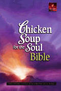 Chicken Soup for the Soul Bible: Changing Lives One Truth at a Time