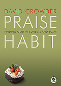 Praise Habit Finding God in Sunset & Sushi