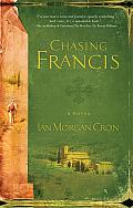 Chasing Francis A Pilgrims Tale