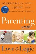 Parenting with Love & Logic: Teaching Children Responsibility, Updated Edition Cover