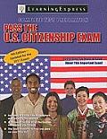 Pass the U S Citizenship Exam 4th Edition