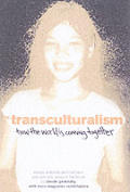 Transculturalism How The World Is Comi
