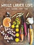 Whole Larder Love: Grow Gather Hunt Cook Cover