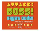 Attack! Boss! Cheat Code!: A...