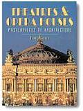 Theatres & Opera Houses (Masterpieces of Architecture)