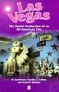 Las Vegas The Social Production of an All American City