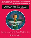 Women of Courage: Inspiring Stories From the Women Who Lived Them (People Who Dare)