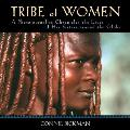 Tribe of Women: A Photojournalist Chronicles the Lives of Her Sisters Around the Globe