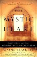 Mystic Heart Discovering a Universal Spirituality in the Worlds Religions
