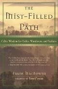 Mist Filled Path Celtic Wisdom for Exiles Wanderers & Seekers