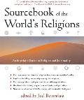 Sourcebook of the World's Religions: An Interfaith Guide to Religion and Spirituality Cover