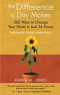 The Difference a Day Makes: 365 Ways to Change Your World in Just 24 Hours Cover