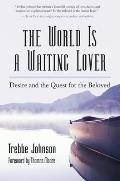 The World Is a Waiting Lover: Desire and the Quest for the Beloved Cover