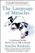 Language of Miracles A Celebrated Psychic Teaches You to Talk to Animals