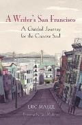 Writers San Francisco A Guided Journey for the Creative Soul