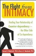 The Flight from Intimacy: Healing Your Relationship of Counter-Dependence - The Other Side of Co-Dependency Cover