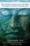 Hidden Spirituality of Men : Ten Metaphors To Awaken Sacred Masculine (09 Edition)