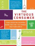 The Virtuous Consumer: Your Essential Shopping Guide for a Better, Kinder, Healthier World