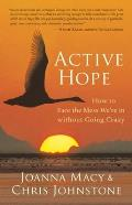 Active Hope: How to Face the Mess We're in Without Going Crazy Cover