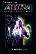 Capturing the Aura: Integrating Science, Technology, and Metaphysics