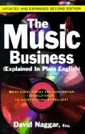 The Music Business (Explained in Plain English): What Every Artist and Songwriter Should Know to Avoid Getting Ripped Off! Cover