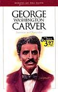George Washington Carver Heroes of the Faith