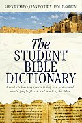 Student Bible Dictionary A Complete Learning System to Help You Understand Words People Places & Events of the Bible