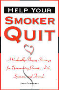 Help Your Smoker Quit A Radically Happy