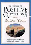 The Book of Positive Quotations for Our Golden Years