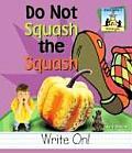 Do Not Squash the Squash