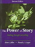 Power of Story Teaching Through Storytelling Second Edition