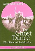 Ghost Dance : Ethnohistory and Revitalization (2ND 06 Edition)