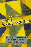 Ethics in Human Communication (6TH 08 Edition)