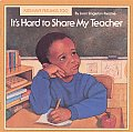 It's Hard to Share My Teacher (Kids Have Feelings, Too, Series)