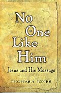 No One Like Him Jesus & His Message